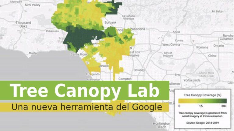 Tree Canopy Lab. Una nueva herramienta del Google