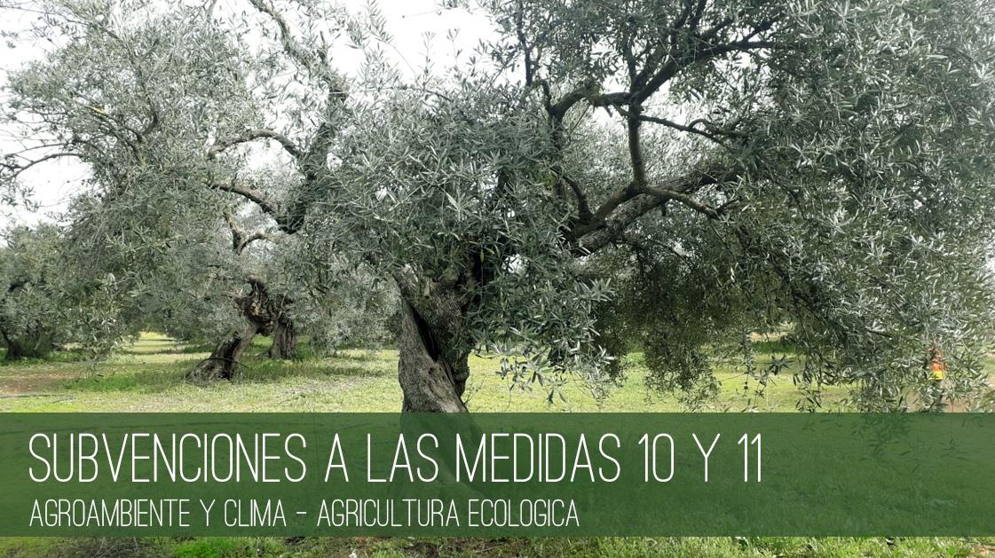 subvenciones a la Medida 10: Agroambiente y Clima y a la Medida 11: Agricultura Ecológica